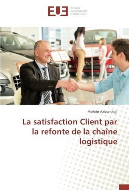 La satisfaction Client par la refonte de la chaîne logistique