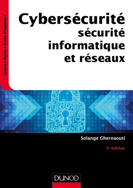 Cybersécurité - 5e éd. - Sécurité informatique et réseaux: Sécurité informatique et réseaux