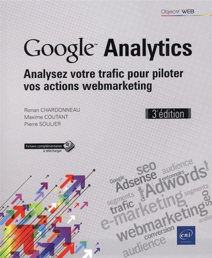 Google Analytics - Analysez votre trafic pour piloter vos actions webmarketing